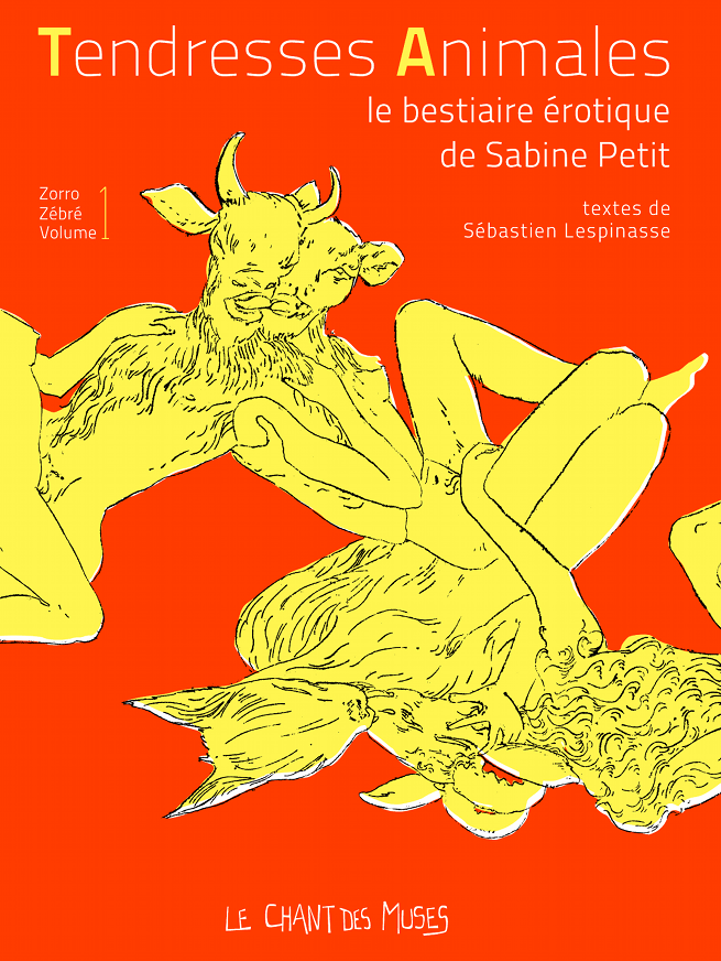 Tendresses Animales – le bestiaire érotique de Sabine Petit